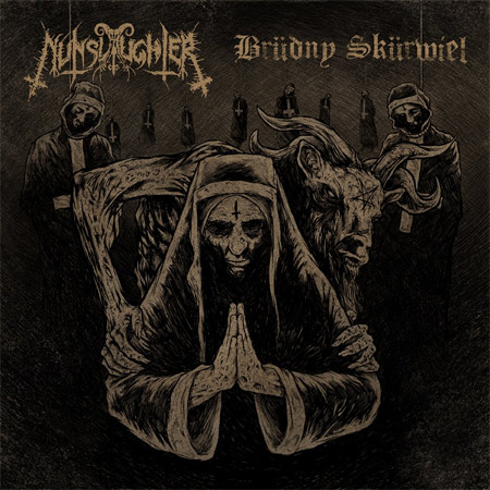 NunSlaughter / Brüdny Skürwiel -