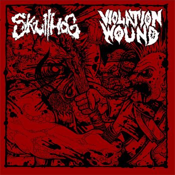 Skullhog / Violation Wound -